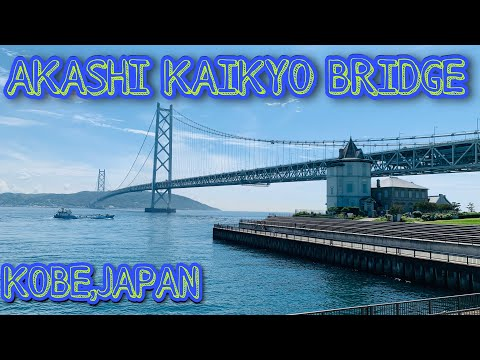 A tour at Akashi Kaikyo Suspension Bridge and Maiko Marine Promenade