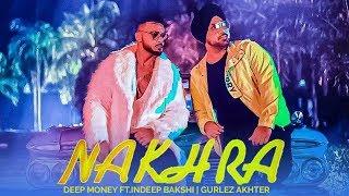 NAKHRA DEEP MONEY GURLEZ AKHTAR Indeep Bakshi New Punjabi Song Punjabi Songs 2019 Gabruu