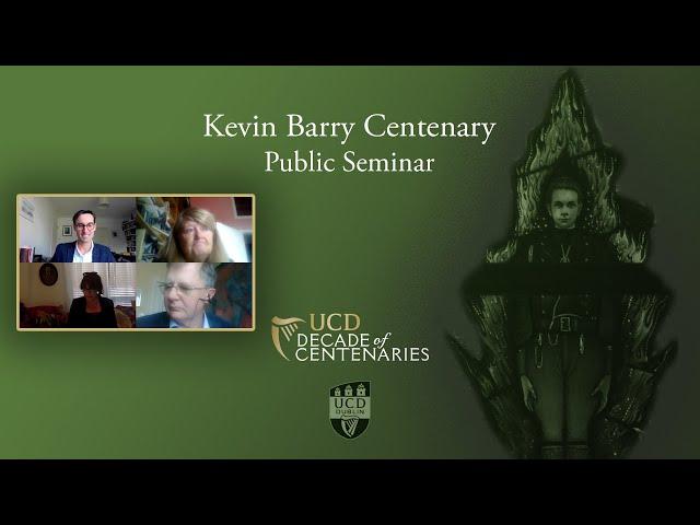 Kevin Barry Centenary Public Seminar | Mary E. Daly, Eunan O'Halpin, Síofra O'Donovan, Conor Mulvagh