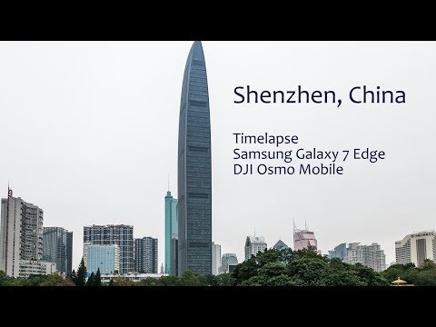 Shenzhen, China - Timelapse - Samsung Galaxy S7 Edge + DJI Osmo Mobile