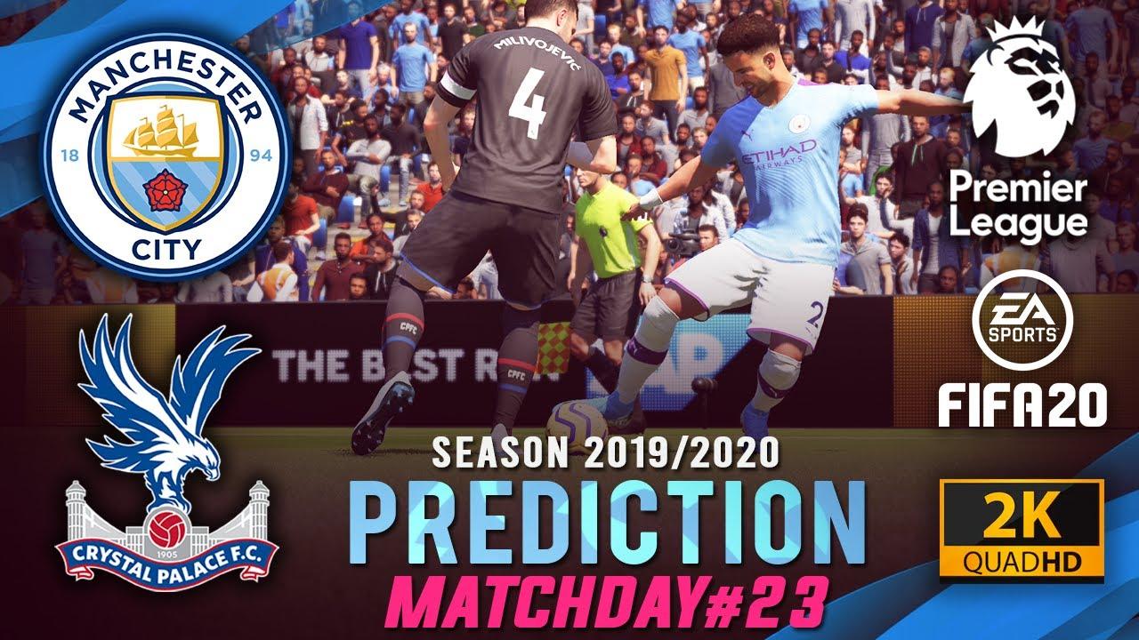 MAN CITY vs CRYSTAL PALACE | FIFA 20 Predictions: Premier ...