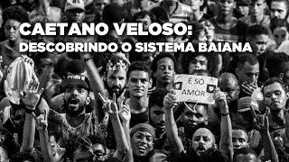 Baixar Caetano Veloso: Descobrindo o Sistema Baiana