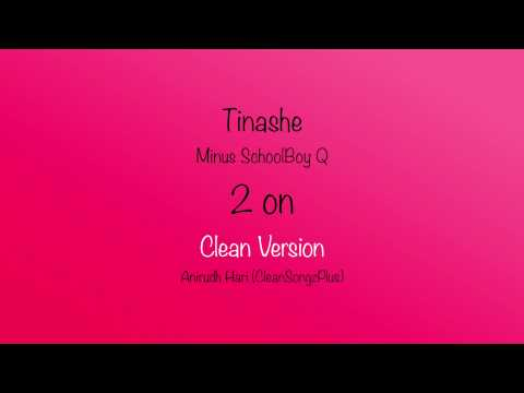 Tinashe - 2 on (Clean Version)