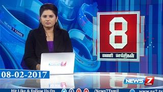 News @ 8 PM | News7 Tamil | 08-02-2017