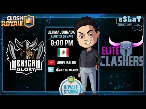 Clash Royale - eSLaT – Liga Royale Stadium | Ultima Jornada | Mexican Glory vs Elite Clashers