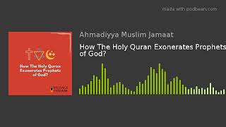 How The Holy Quran Exonerates Prophets of God?