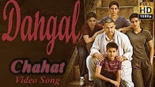 Download Hindi Video Songs - Chahat   Dangal  Aamir Khan  Pritam Amitabh Bhattacharya Sarwar Khan Sartaz Khan Barna