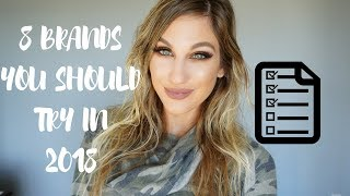 8 BRANDS YOU SHOULD TRY IN 2018 │ UNDERRATED MAKEUP