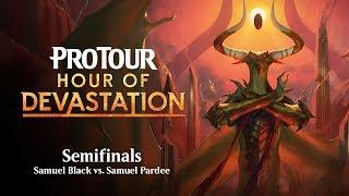 Gambar cover Pro Tour Hour of Devastation Semifinals: Samuel Black vs. Samuel Pardee