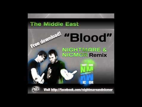 The Middle East - Blood (Nightmare & NICMOR Remix) [FREE DOWNLOAD!]