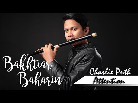 Charlie Puth-Attention(Flute Cover By Bakhtiar Baharin)