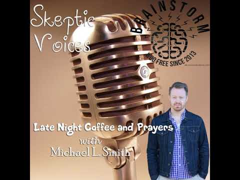 Late Night Coffee and Prayers with Michael L. Smith