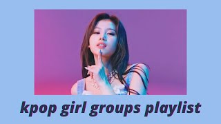 ♡ kpop girl group songs to feel like a queen // a hype playlist ♡