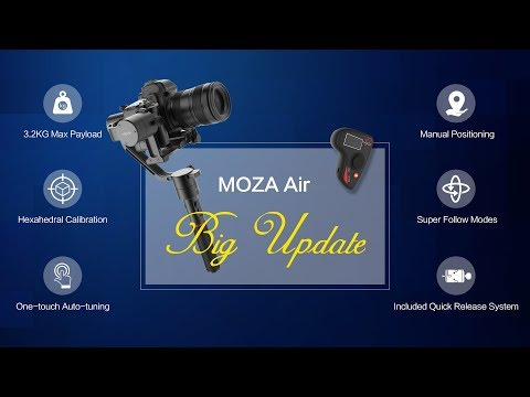 MOZA Air Big Update - Super Follow Modes, Intelligent Calication&One-touch Auto-tuning