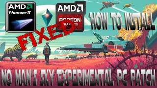 How to Download and Install No Man's Sky PC Patches - Fixes crashing, AMD Phenom\Radeon Support