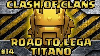 ROAD TO LEGA TITANO#14 - ATTACCHI CONTRO TH9 E TH10 IN LIVE!