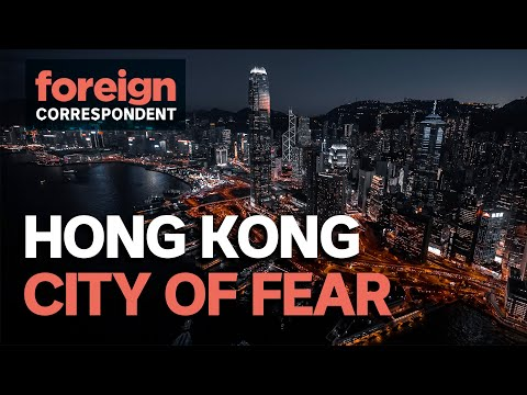 City of Fear: The Death of Democracy in Hong Kong | Foreign Correspondent