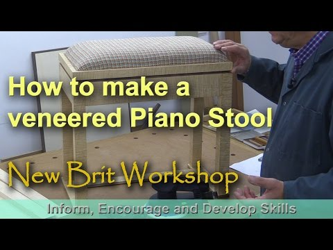 How To Make Veneered Piano Stool
