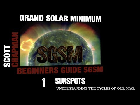 ① Sunspots SGSM The Grand Solar Minimum Beginners Guide with Scott Chapman