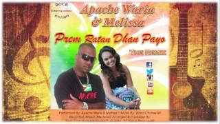 Apache Waria & Melissa - Prem Ratan Dhan Payo (The Remix)