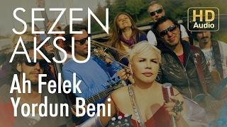 Sezen Aksu - Ah Felek Yordun Beni (Official Audio)