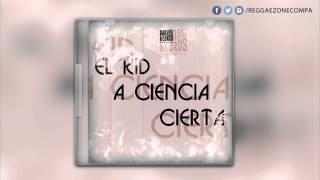 El Kid - A Ciencia Cierta