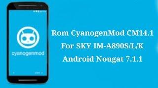 Rom CM14.1 SKY IM-A890S/L/K Android 7.1.1 | Latest Rom For VEGA Secret Note