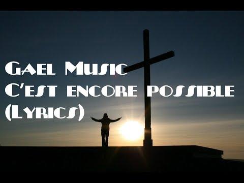 Gael Music - C'est encore possible (Lyrics)