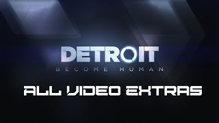 Detroit: Become Human - Unlockable Extra Videos
