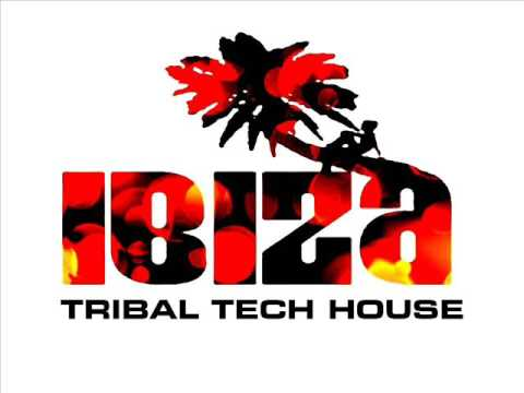 IBIZA TRIBAL TECH HOUSE CLUB MIX