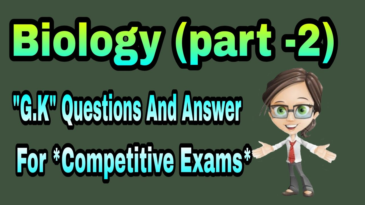 Biology (part -2) G.K questions and answer for ...