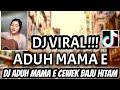 Dj Aduh Mamae Ada Cewek Baju Hitam Dj Viral Tiktok Aduh Mamae Full Bass Dj Full Bass Aduh Mamae  Mp3 - Mp4 Download