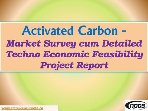 Activated Carbon -  Market Survey cum Detailed Techno Economic Feasibility Project Report