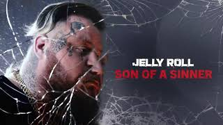 Jelly Roll  Son Of A Sinner (Official Audio)