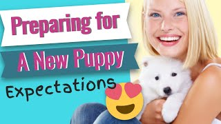 Preparing for a New Puppy - Expectations