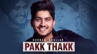 Pakk Thakk | Gurnam Bhullar | Gill Raunta | New Punjabi Song | Latest Punjabi Songs 2018 | Gabruu