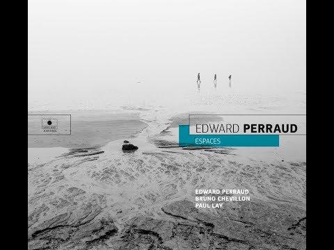 "Edward Perraud Nouvel album ""Espaces"""
