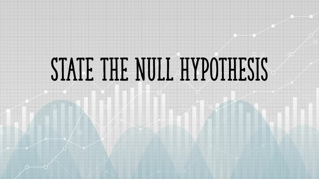 Download How To State the Null Hypothesis and Alternate Hypothesis