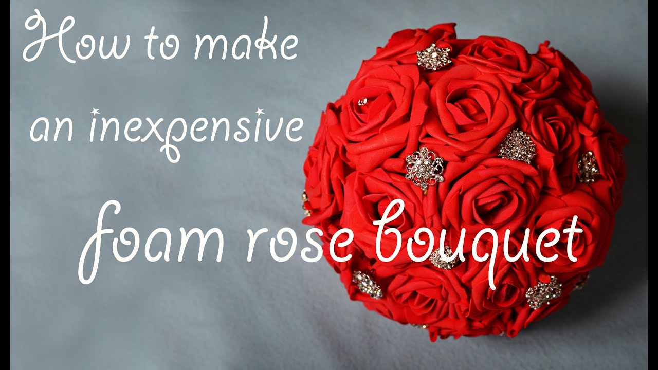How To Make A Cheap Foam Bouquet Style 1 Youtube