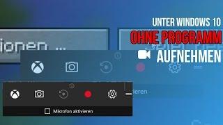 Unter Windows 10 OHNE PROGRAMM aufnehmen | Tutorial