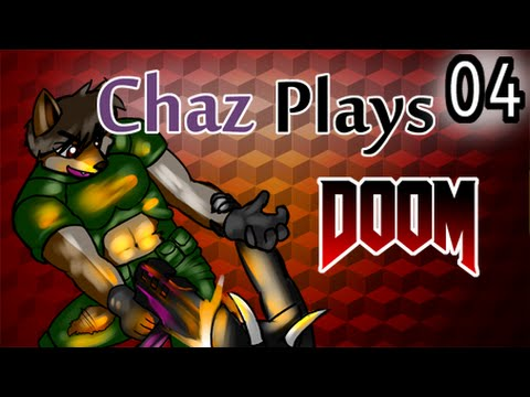 Chaz Plays Doom (Classic)  Episode 4: By The Power Of Greenskulls  