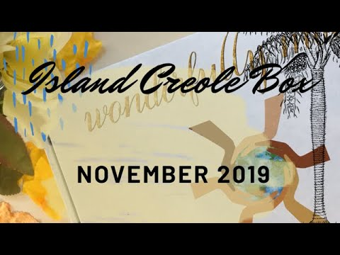 What a dream! Island Creole Box! November 2019 Unboxing