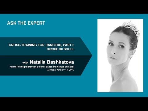CROSS-TRAINING FOR DANCERS, PART I: Cirque Du Soleil with Natalia Bashkatova YAGP Ask the Expert