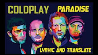 Coldplay Paradise || Lirik dan Terjemahan