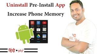 How To Uninstall Pre-Installed App in Android Mobile And Increase Your Phone Memory  [Hindi / Urdu]
