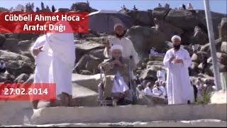 Cübbeli Ahmet Hocaefendi - Arafat Dağı