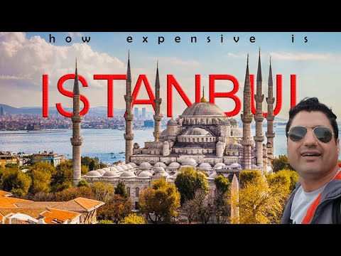 How Expensive is Istanbul? The Ultimate Travel Guide to Istanbul