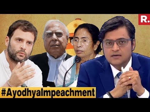 Impeachment Move Linked To Ayodhya Verdict? | The Debate With Arnab Goswami