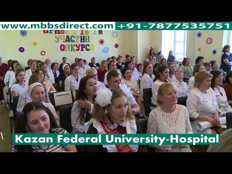 KAZAN FEDERAL UNIVERSITY HOSPITAL MBBS IN RUSSIA +91-7877535751
