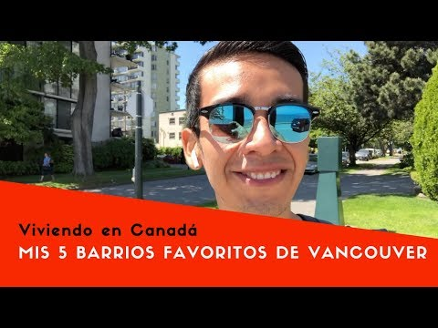 MIS 5 BARRIOS FAVORITOS EN VANCOUVER - ¿CUÁL ME GUSTA MÁS?